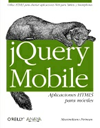 Book cover of jQuery Mobile. Aplicaciones móviles con HTML5 (spanish)
