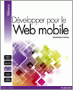 Book cover of Développer pour le Web mobile (french)